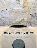 Beatles Lyrics The Stories Behind the Music Including the Handwritten Drafts of More Than 100 Classic Beatles Songs