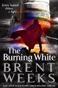 The Burning White (Lightbringer #5) - Signed Edition