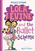 Lola Levine & the Ballet Scheme