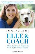 Elle & Coach Diabetes the Fight for My Daughters Life & the Dog Who Changed Everything