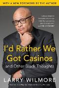 I'd Rather We Got Casinos and Other Black Thoughts