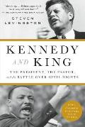 Kennedy & King The President the Pastor & the Battle over Civil Rights