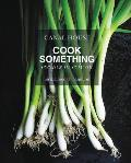 Canal House Cook Something Recipes to Rely on