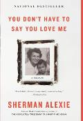 You Dont Have to Say You Love Me A Memoir