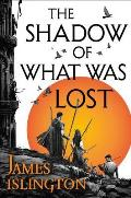 Shadow of What Was Lost Licanius Trilogy Book 1