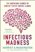 Infectious Madness: The Surprising Science of How We Catch Mental Illness
