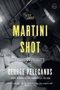 Martini Shot A Novella & Stories