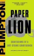 Paper Lion Confessions of a Last String Quarterback