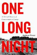 One Long Night A Global History of Concentration Camps