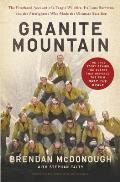 Granite Mountain The Untold Story by the Yarnell Hill Fires Lone Survivor
