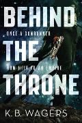 Behind the Throne Indranan War Book 1