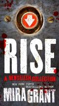 Rise A Newsflesh Collection The Complete Newsflesh Collection