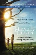 Miracles from Heaven A Little Girl Her Journey to Heaven & Her Amazing Story of Healing