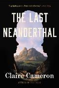 Last Neanderthal A Novel