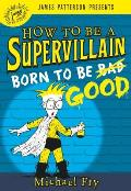 How to Be a Supervillain 02 Born to Be Good