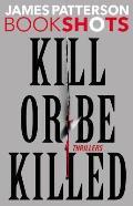 Kill or Be Killed Thrillers Bookshots