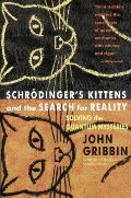 Schrodinger's Kittens and the Search for Reality: Solving the Quantum Mysteries Tag: Author of in Search of Schrod. Cat
