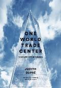 One World Trade Center A Biography of a Building
