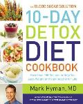 Blood Sugar Solution 10 Day Detox Diet Cookbook More Than 175 Recipes to Help You Lose Weight & Stay Healthy for Life