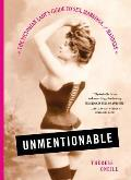 Unmentionable the Victorian Ladys Guide to Sex Marriage & Manners