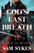 Gods Last Breath Bring Down Heaven Book 3