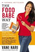 Food Babe Way Break Free from the Hidden Toxins in Your Food & Lose Weight Look Years Younger & Get Healthy in Just 21 Days