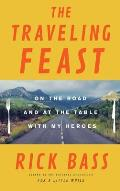 Traveling Feast On the Road & At the Table With Americas Finest Writers