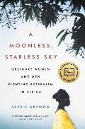 Moonless Starless Sky Ordinary Women & Men Fighting Extremism in Africa