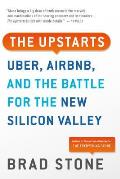 Upstarts Uber Airbnb & the Battle for the New Silicon Valley