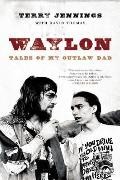 Waylon Tales of My Outlaw Dad