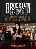 Brooklyn Bartender A Modern Guide to Cocktails & Spirits