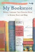 My Bookstore Writers Celebrate Their Favorite Places to Browse Read & Shop
