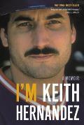 Im Keith Hernandez A Memoir