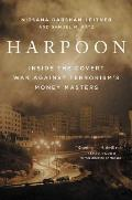 Harpoon Inside the Covert War Against International Terrorisms Money Masters