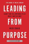 Leading from Purpose Clarity & the Confidence to Act When it Matters