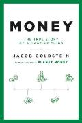 Money The True Story of a Made Up Thing