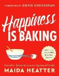 Happiness Is Baking Cakes Pies Tarts Muffins Brownies Cookies Favorite Desserts from the Queen of Cake