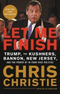Let Me Finish Trump the Kushners Bannon New Jersey & the Power of In Your Face Politics