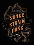 Shake Strain Done Craft Cocktails at Home