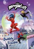 Miraculous: Bubble Trouble