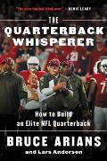 Quarterback Whisperer How to Build an Elite NFL Quarterback
