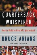 Quarterback Whisperer How to Build an Elite NFL Quarterback