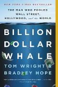 Billion Dollar Whale The Man Who Fooled Wall Street Hollywood & the World