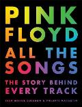 Pink Floyd All the Songs The Story Behind Every Track