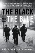 Black & the Blue A Cop Reveals the Crimes Racism & Injustice in Americas Law Enforcement