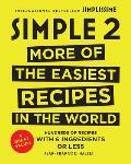 Simple 2 More of the Easiest Recipes in the World