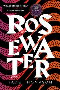 Rosewater (The Wormwood Trilogy #1)