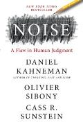 Noise A Flaw in Human Judgment