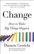 Change Why It Fails & How It Can Succeed