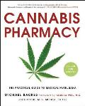 Cannabis Pharmacy The Practical Guide to Medical Marijuana Revised & Updated